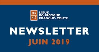 Newsletter Juin 2019 : Ligue Bourgogne-Franche-Comté de Tennis