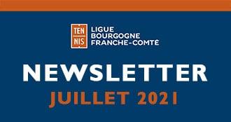 Newsletter Juillet 2021 : Ligue Bourgogne-Franche-Comté de Tennis